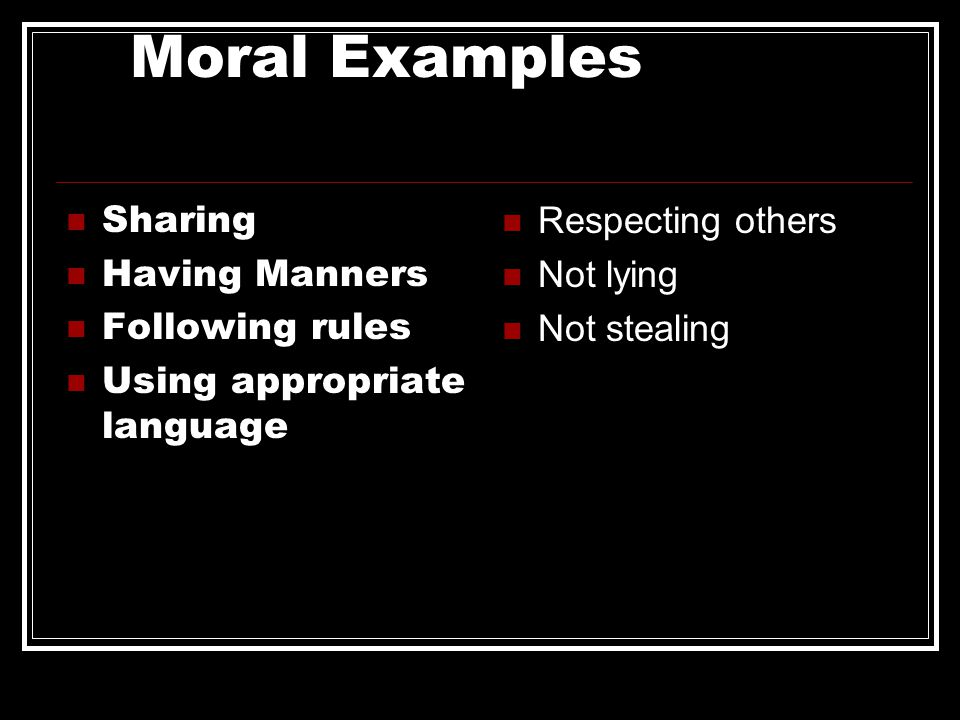 Moral Examples Sharing Having Manners Following rules