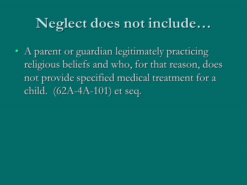Neglect does not include…