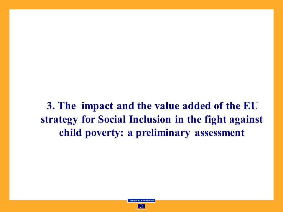 3. The impact and the value added of the EU strategy for Social Inclusion in the fight against child poverty: a preliminary assessment
