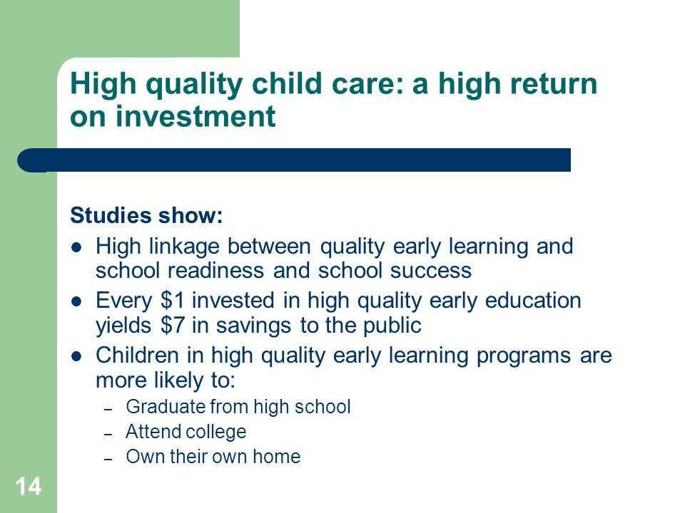 High quality child care: a high return on investment