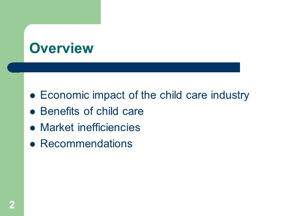 Overview Economic impact of the child care industry