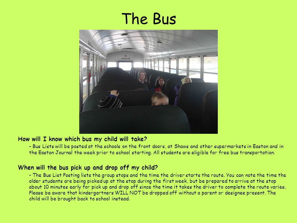 The Bus How will I know which bus my child will take