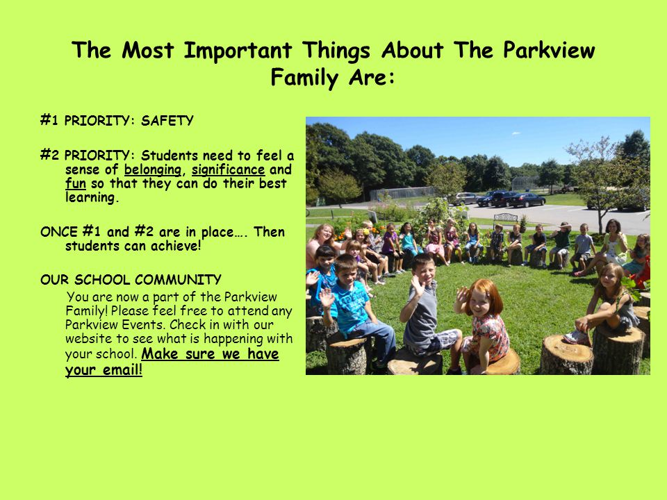 The Most Important Things About The Parkview Family Are: