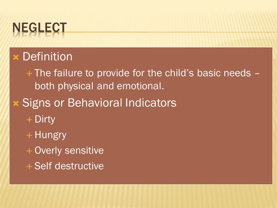 Neglect Definition Signs or Behavioral Indicators