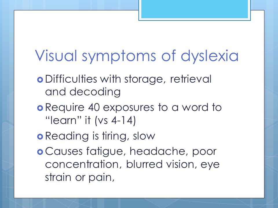 Visual symptoms of dyslexia