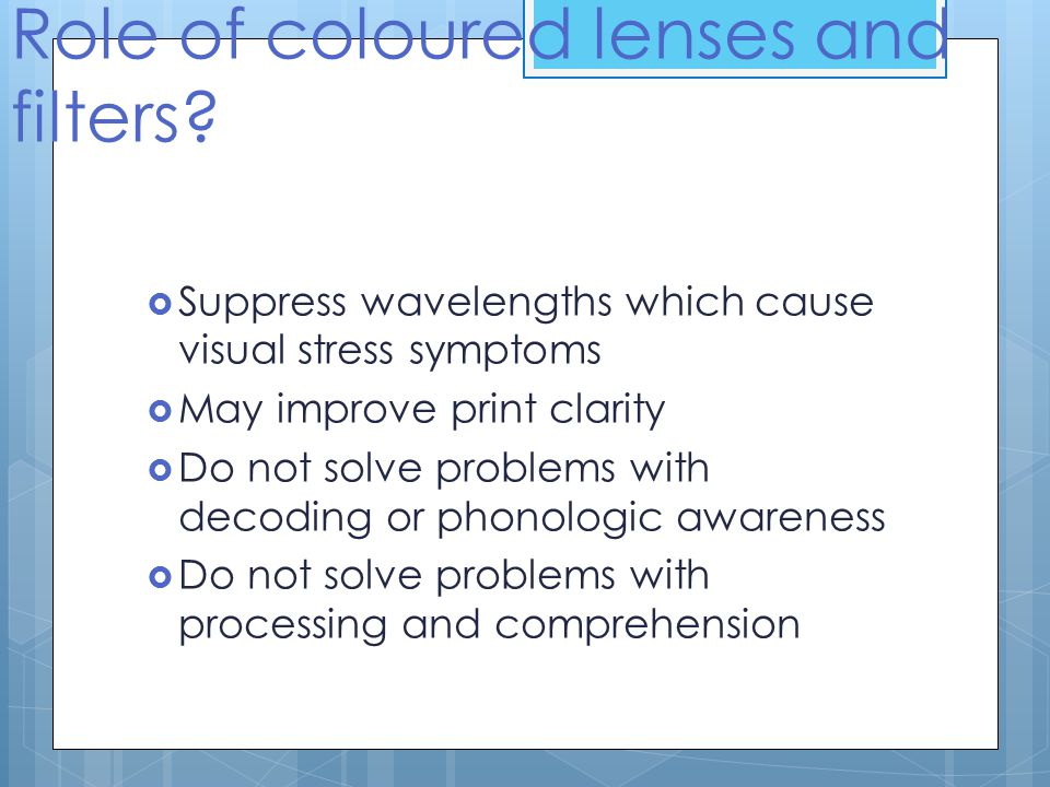 Role of coloured lenses and filters