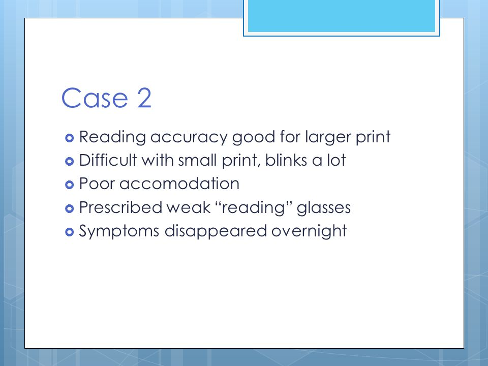 Case 2 Reading accuracy good for larger print