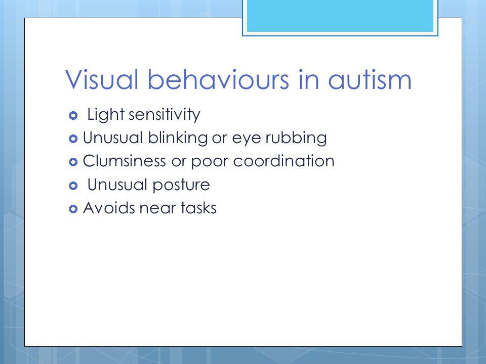 Visual behaviours in autism