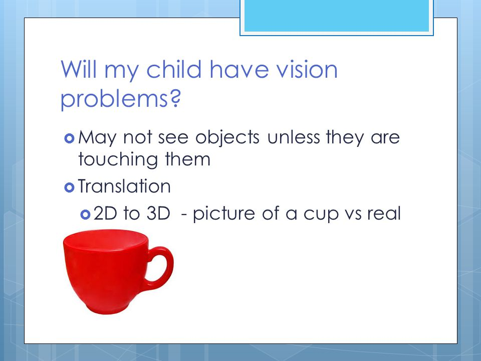 Will my child have vision problems