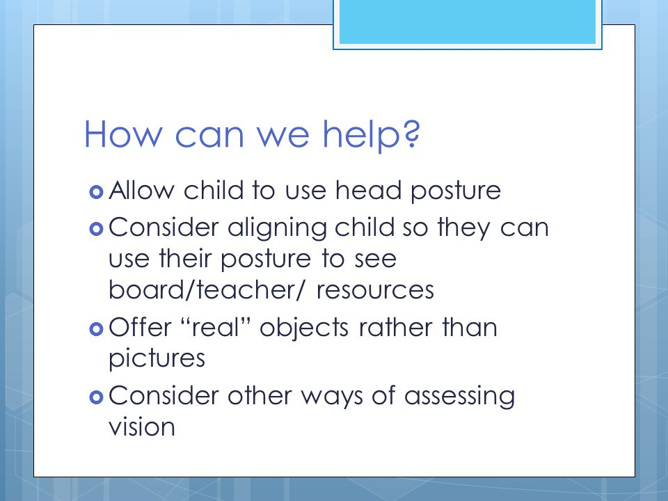 How can we help Allow child to use head posture