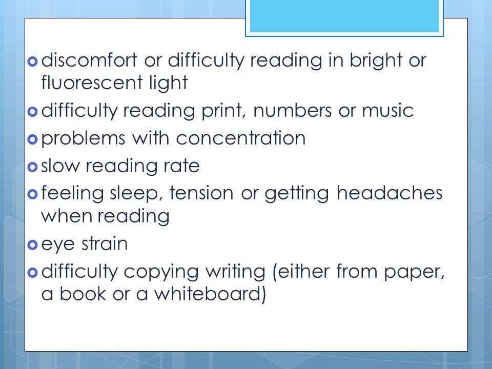 discomfort or difficulty reading in bright or fluorescent light