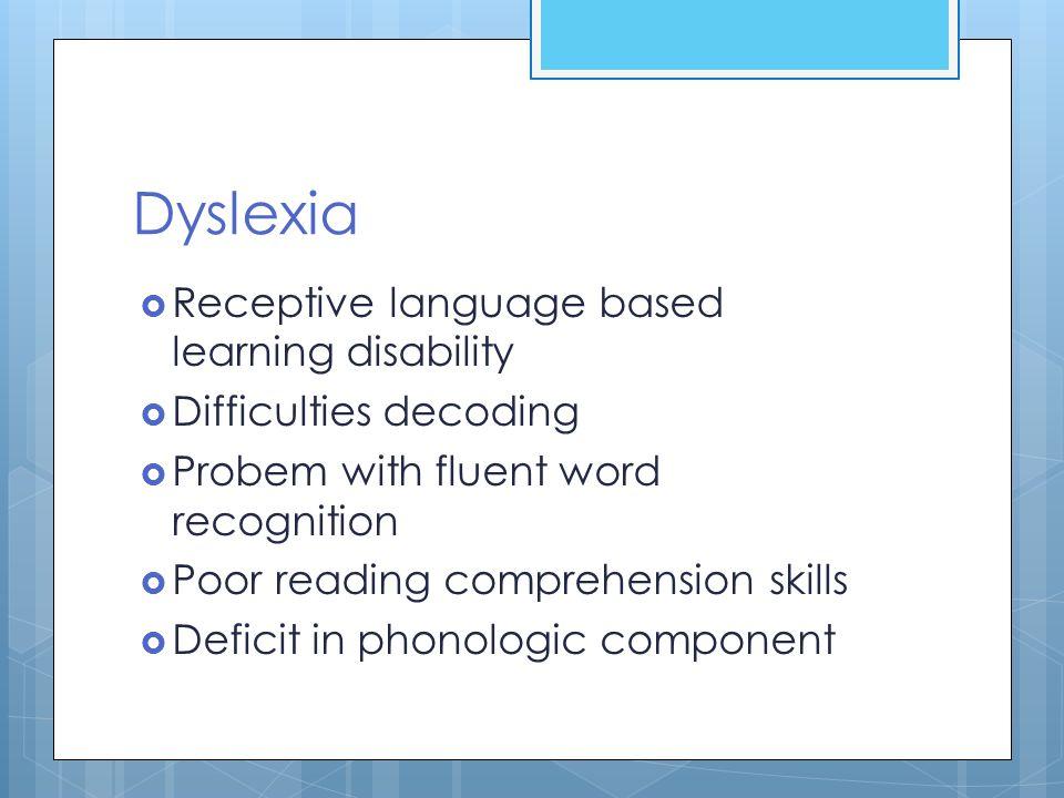 Dyslexia Receptive language based learning disability