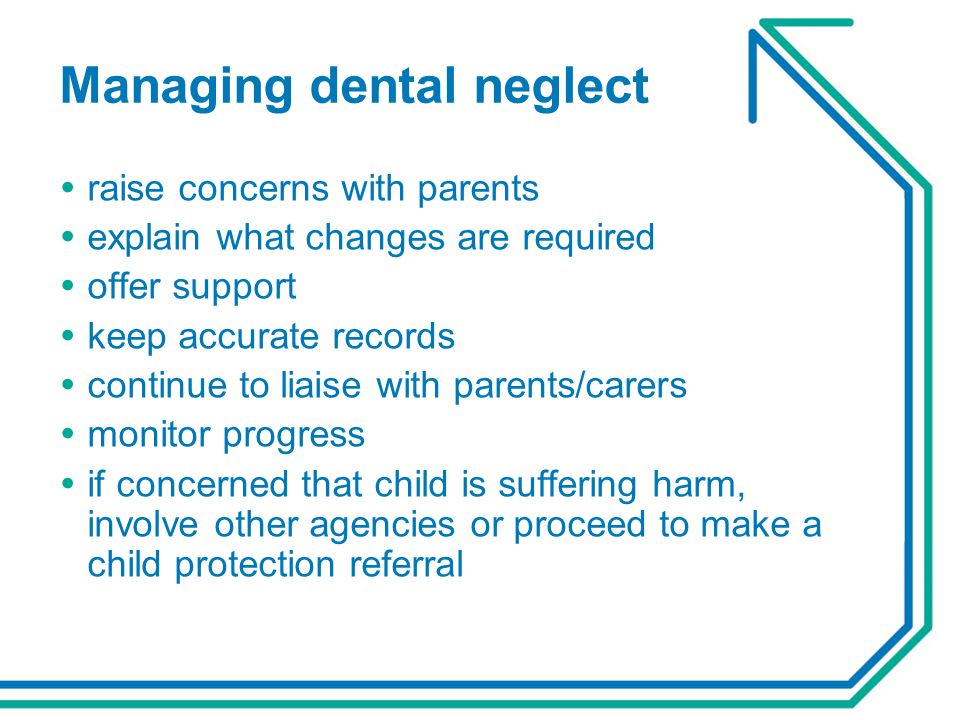 Managing dental neglect