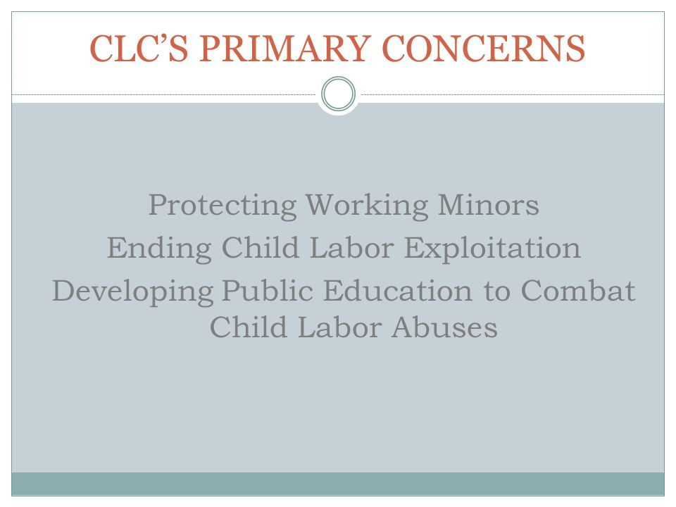 CLC'S PRIMARY CONCERNS