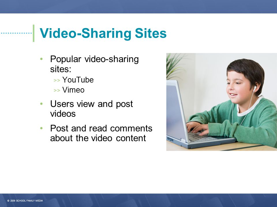 Video-Sharing Sites • Popular video-sharing sites: