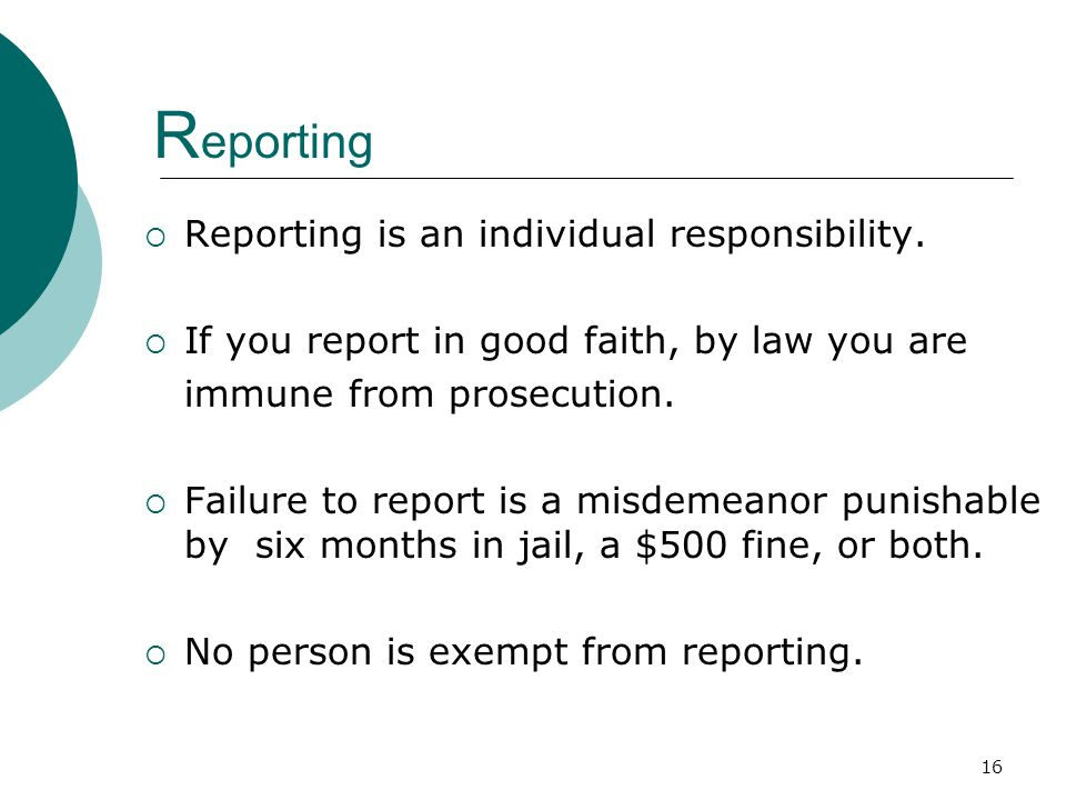 Reporting Reporting is an individual responsibility.