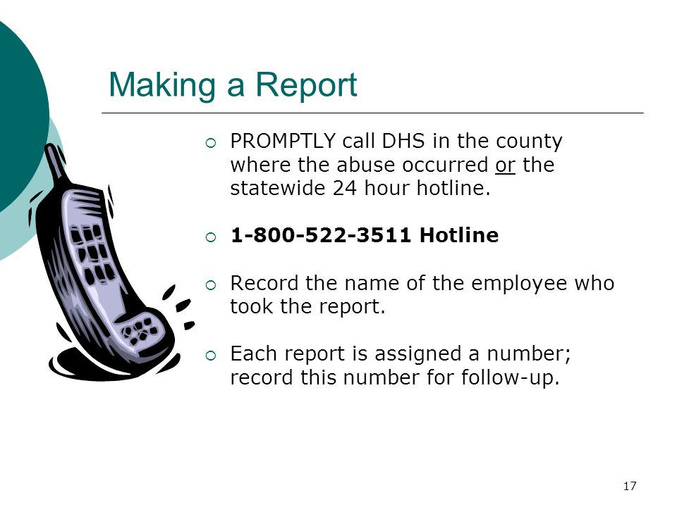 Making a Report PROMPTLY call DHS in the county