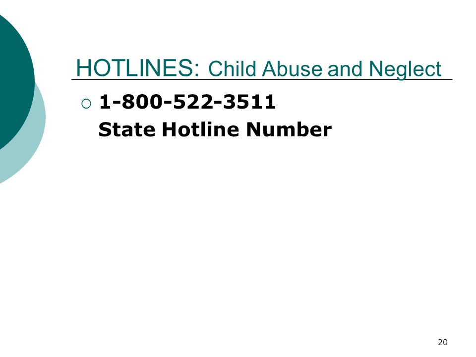 HOTLINES: Child Abuse and Neglect