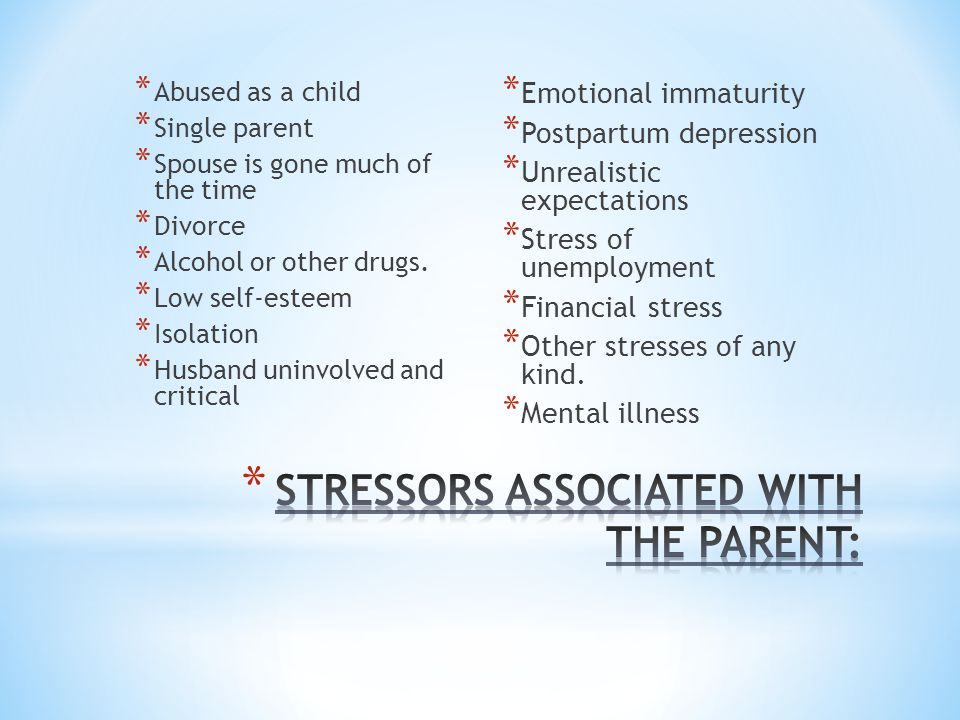 STRESSORS ASSOCIATED WITH THE PARENT: