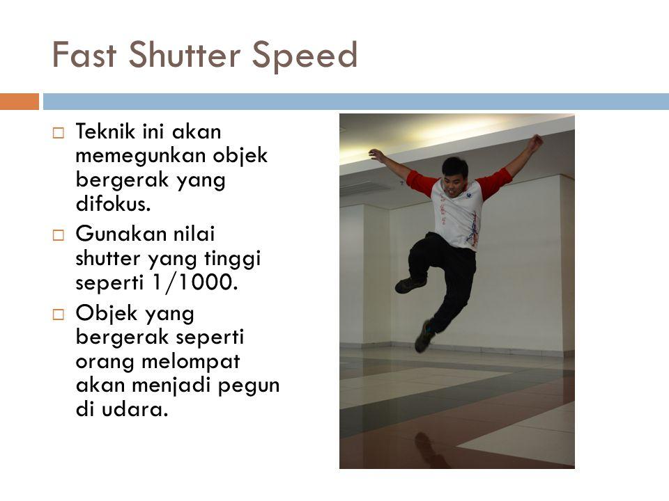 Fast Shutter Speed Teknik ini akan memegunkan objek bergerak yang difokus. Gunakan nilai shutter yang tinggi seperti 1/1000.