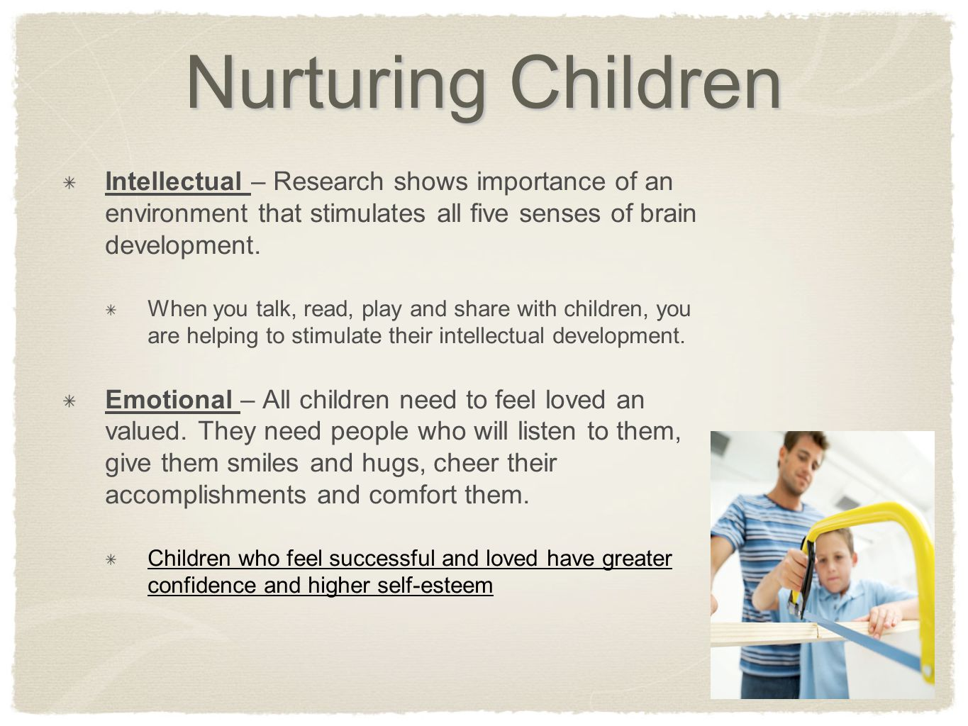 Nurturing Children Intellectual – Research shows importance of an environment that stimulates all five senses of brain development.