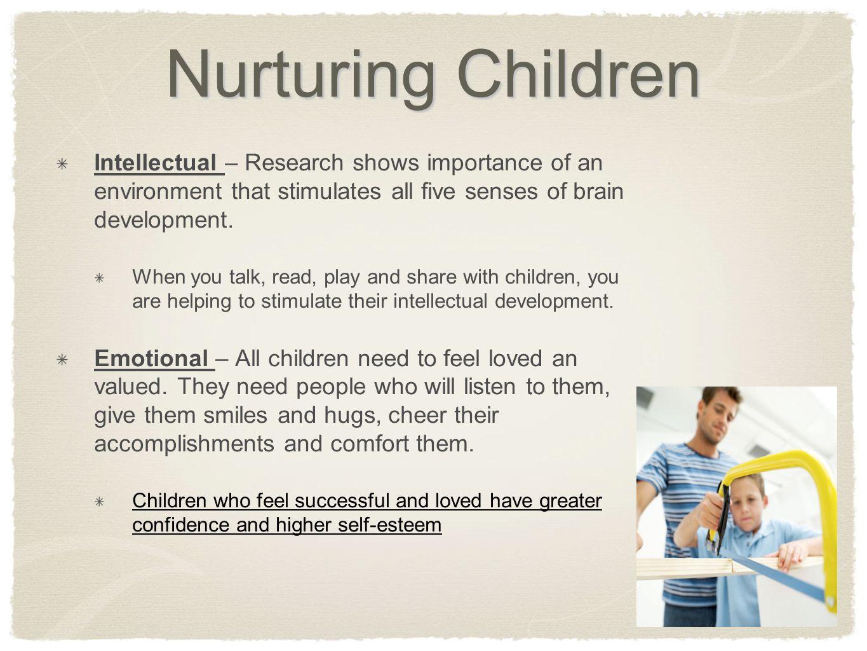 Nurturing Children Intellectual – Research shows importance of an environment that stimulates all five senses of brain development.