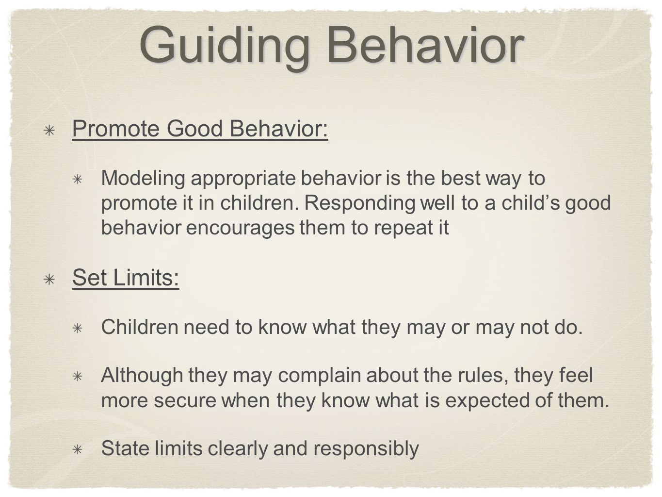 Guiding Behavior Promote Good Behavior: Set Limits: