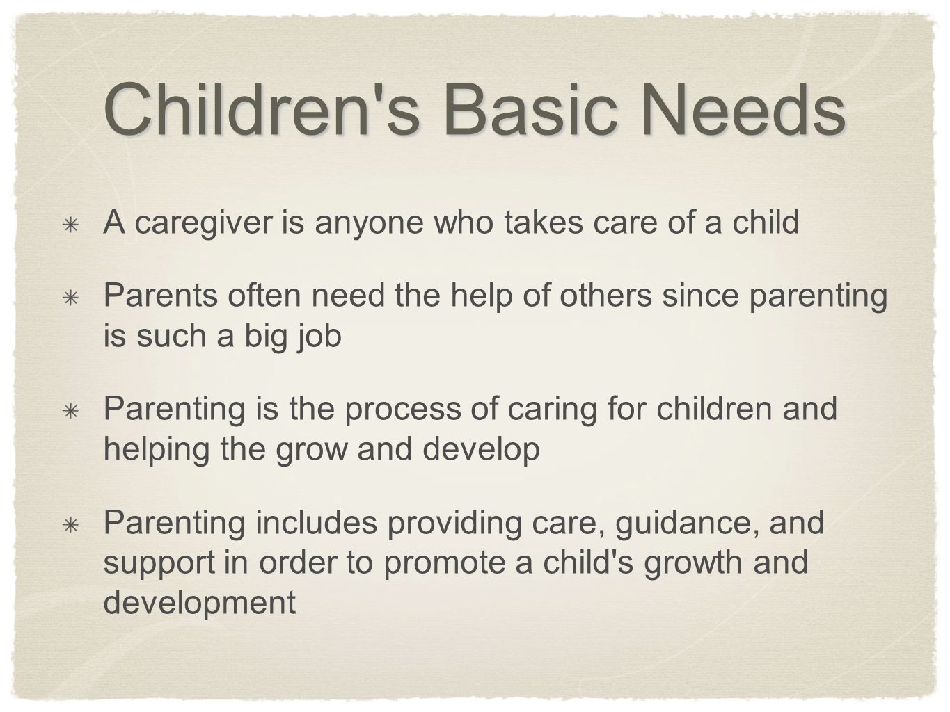 Children s Basic Needs A caregiver is anyone who takes care of a child