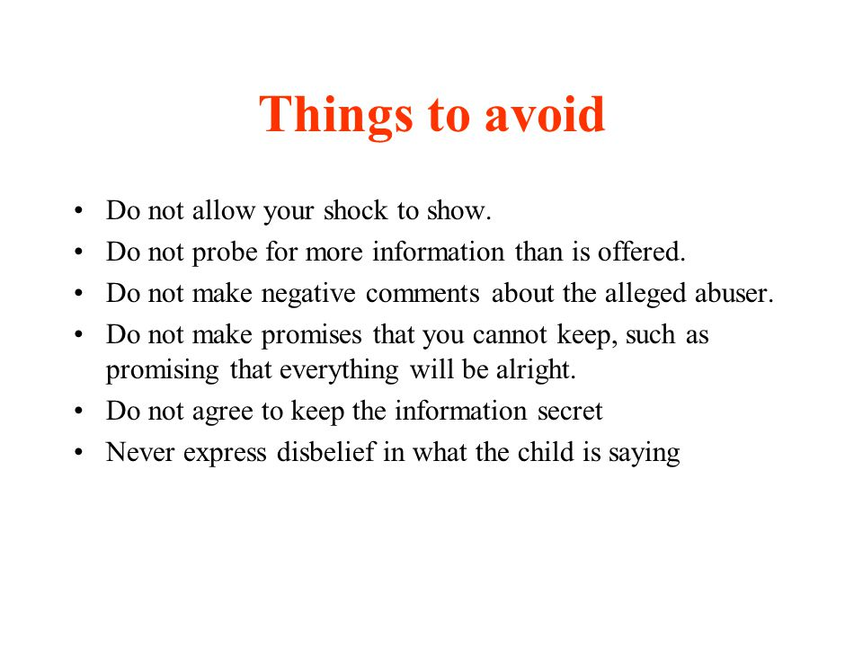 Things to avoid Do not allow your shock to show.