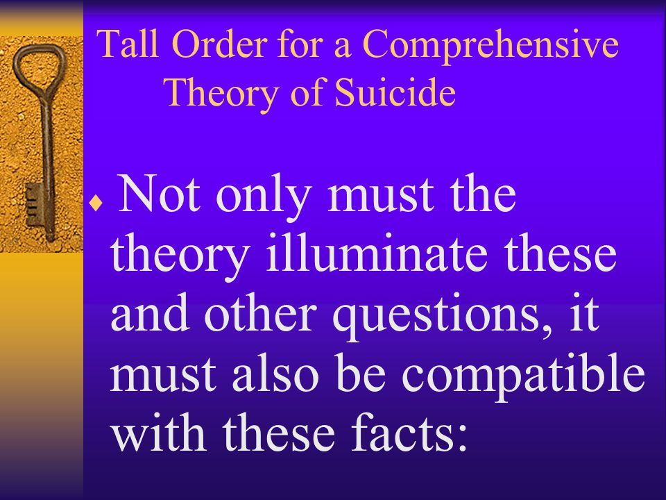Tall Order for a Comprehensive Theory of Suicide