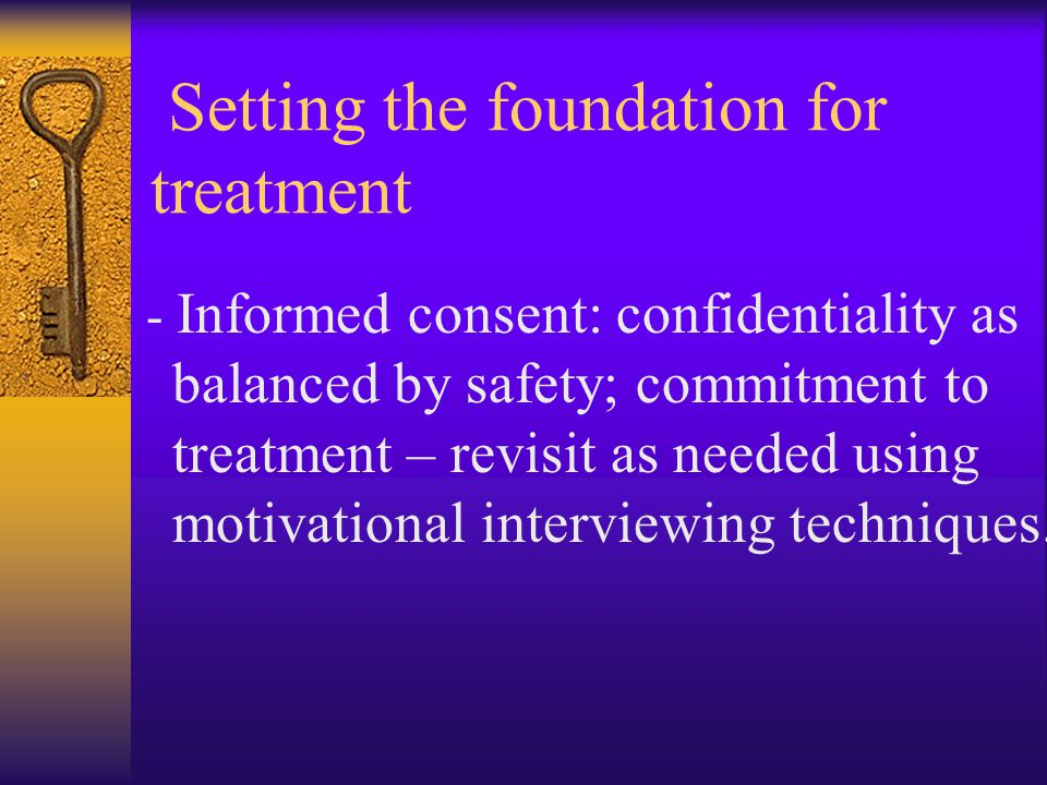 Setting the foundation for treatment
