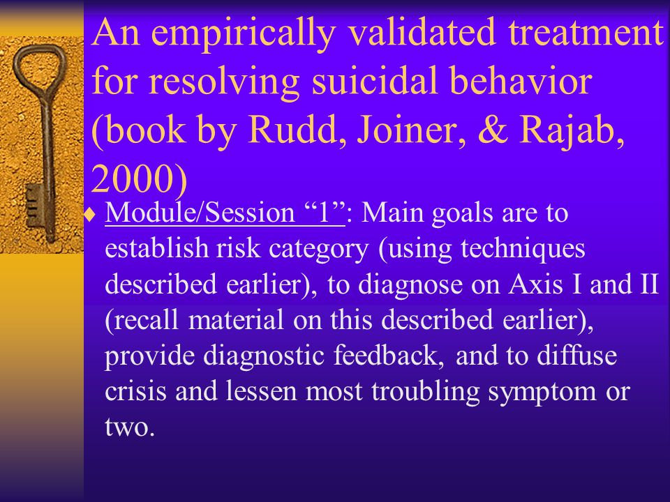 An empirically validated treatment for resolving suicidal behavior (book by Rudd, Joiner, & Rajab, 2000)