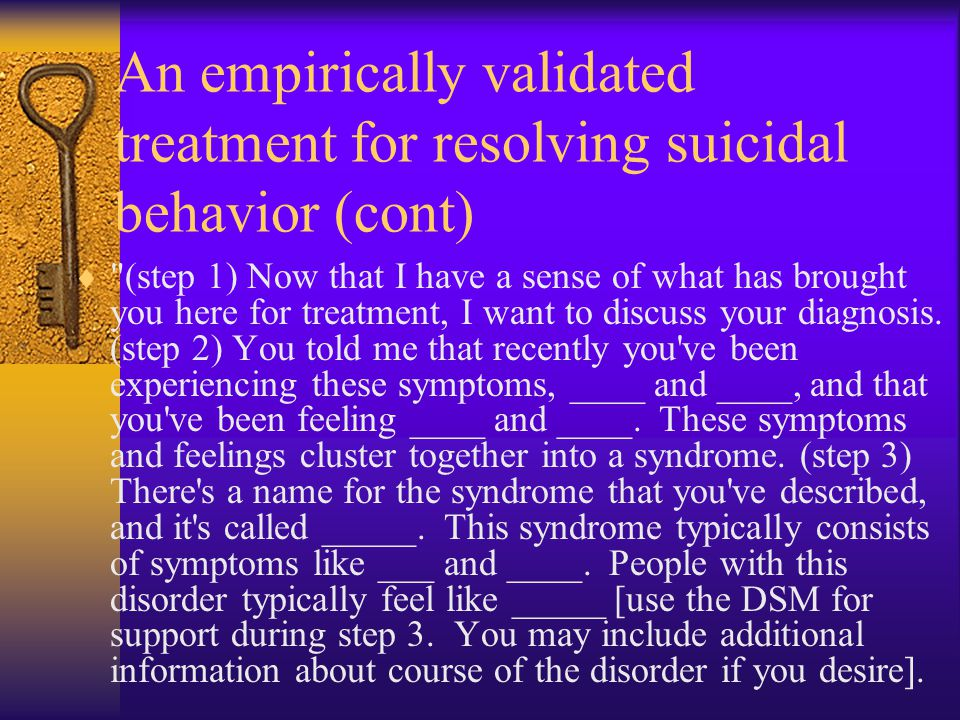 An empirically validated treatment for resolving suicidal behavior (cont)