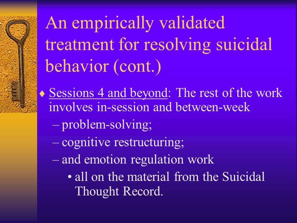An empirically validated treatment for resolving suicidal behavior (cont.)