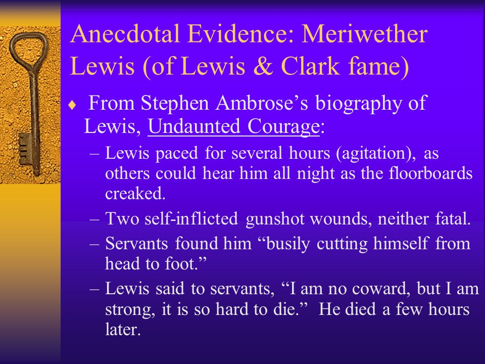 Anecdotal Evidence: Meriwether Lewis (of Lewis & Clark fame)