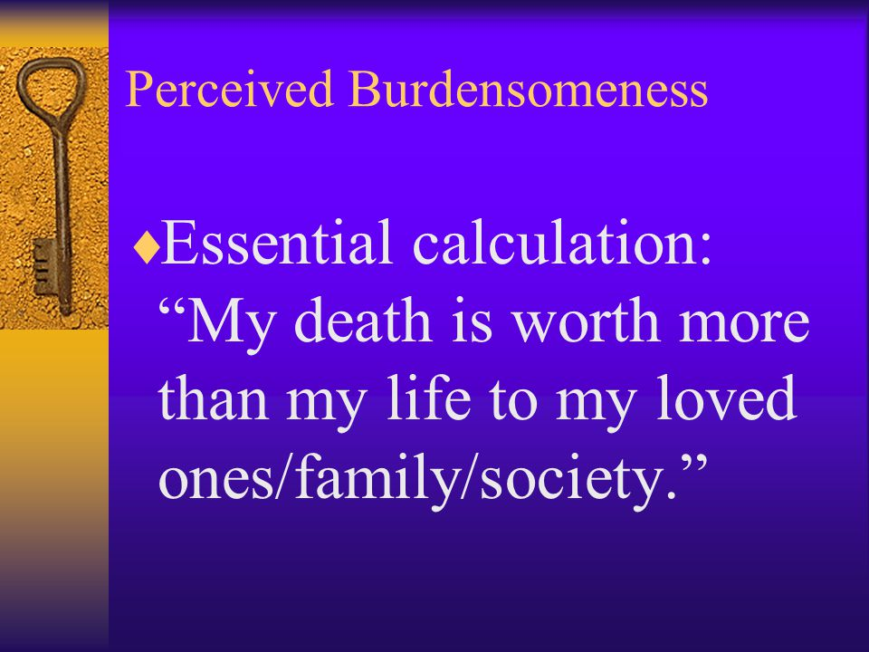 Perceived Burdensomeness
