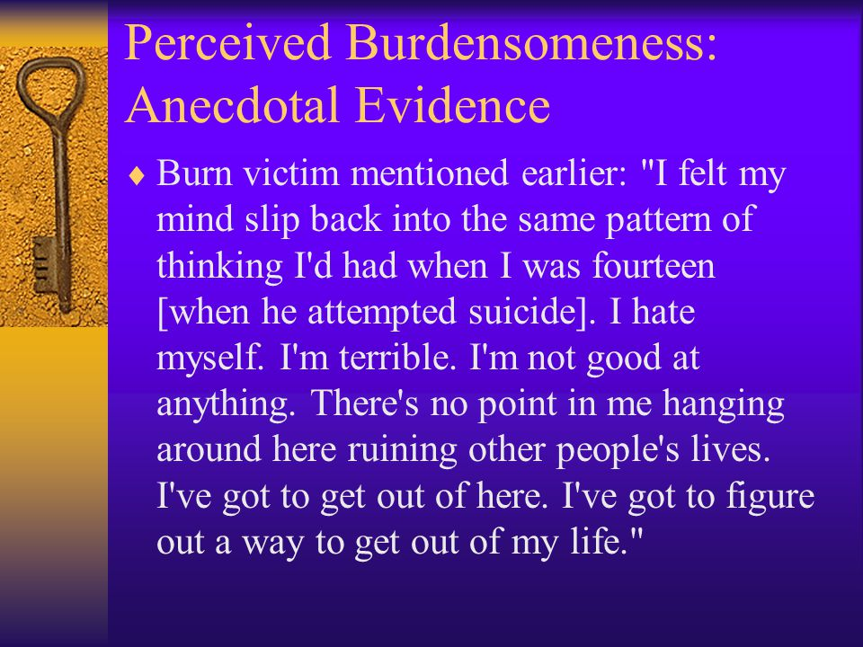 Perceived Burdensomeness: Anecdotal Evidence