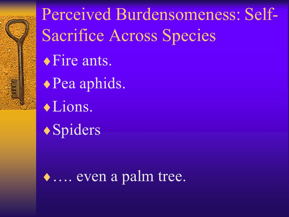 Perceived Burdensomeness: Self-Sacrifice Across Species