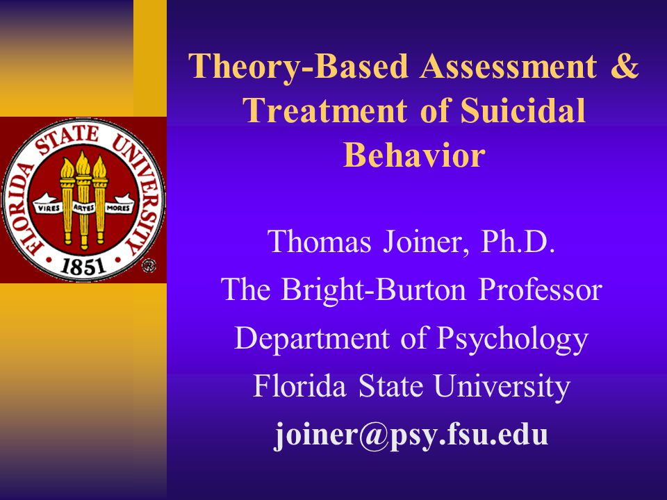 Theory-Based Assessment & Treatment of Suicidal Behavior