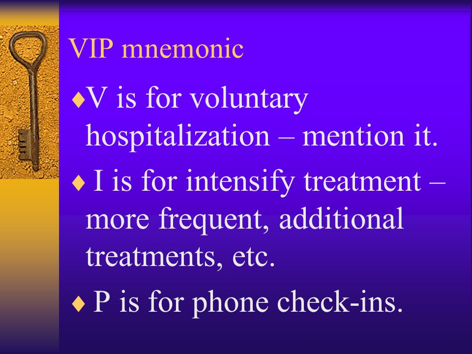 V is for voluntary hospitalization – mention it.