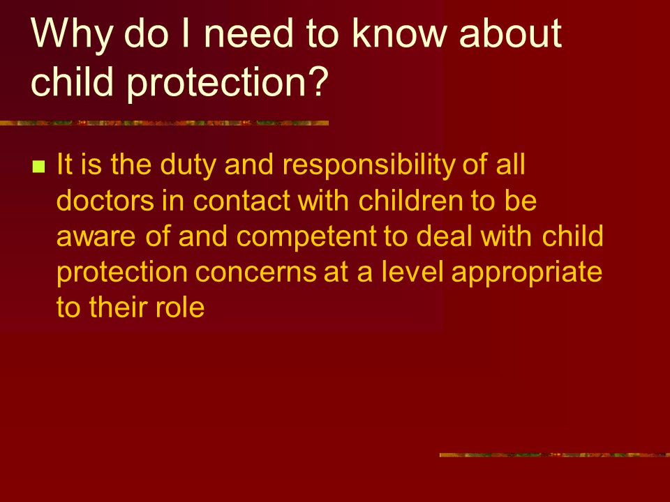Why do I need to know about child protection
