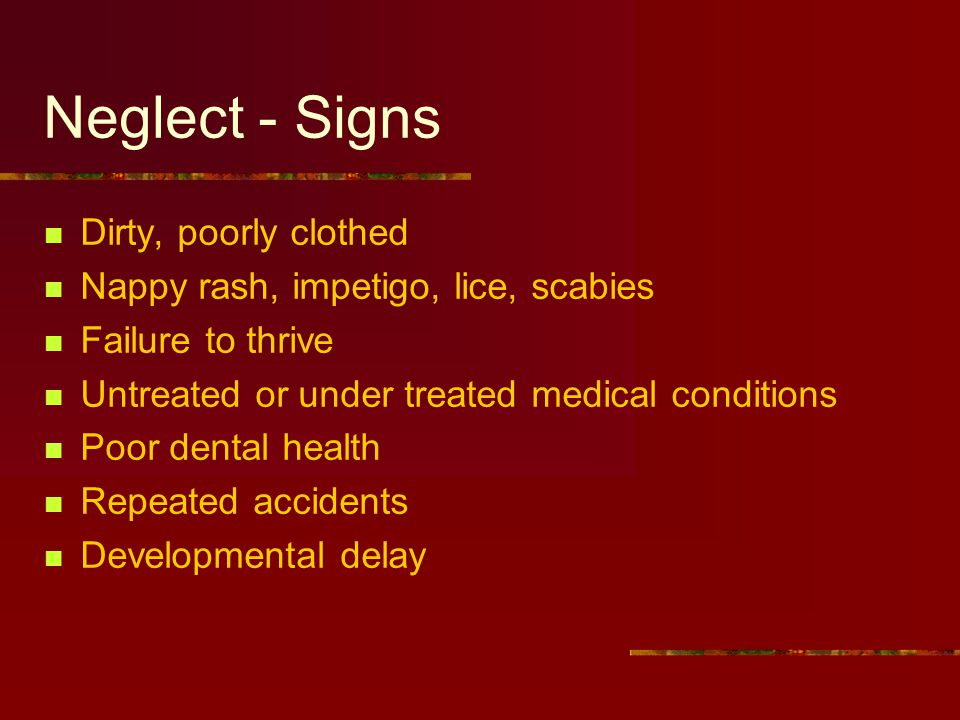 Neglect - Signs Dirty, poorly clothed