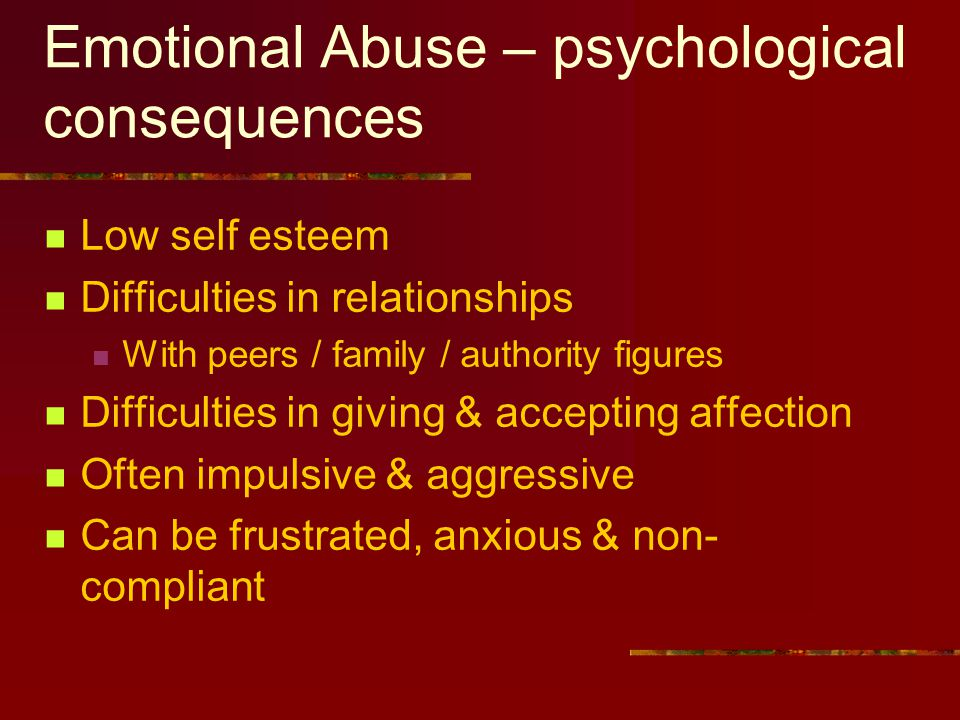 Emotional Abuse – psychological consequences