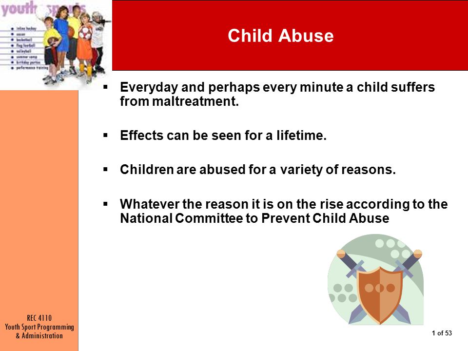 Child Abuse Everyday and perhaps every minute a child suffers from maltreatment. Effects can be seen for a lifetime.