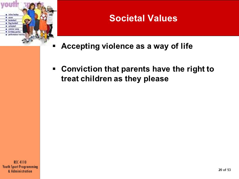Societal Values Accepting violence as a way of life