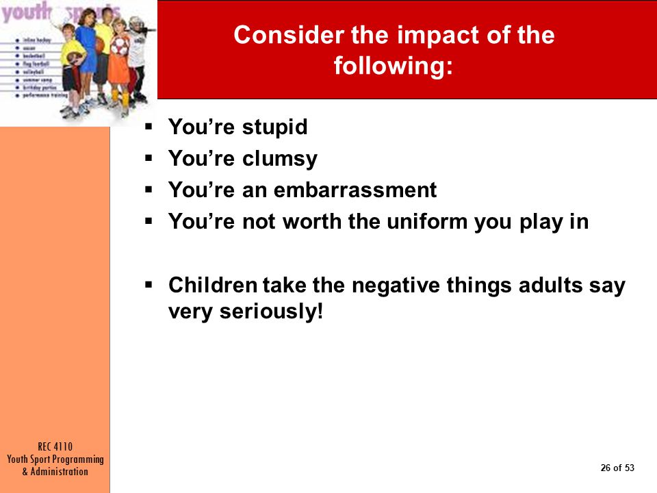 Consider the impact of the following:
