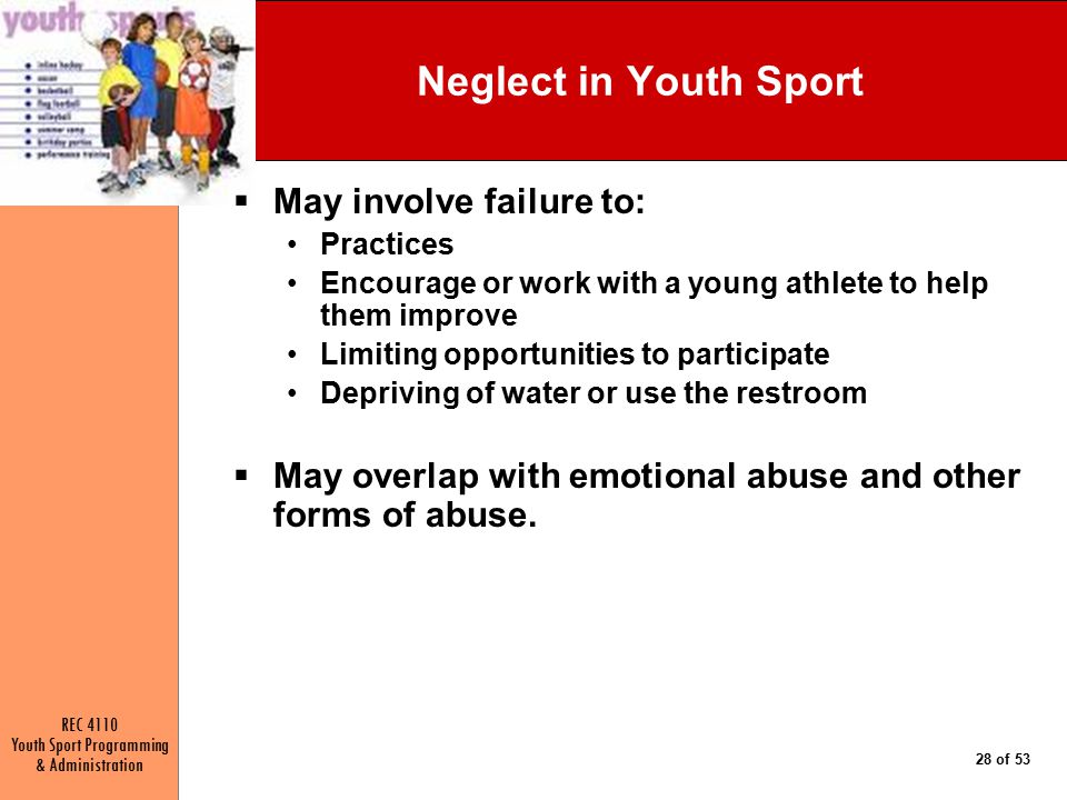 Neglect in Youth Sport May involve failure to: