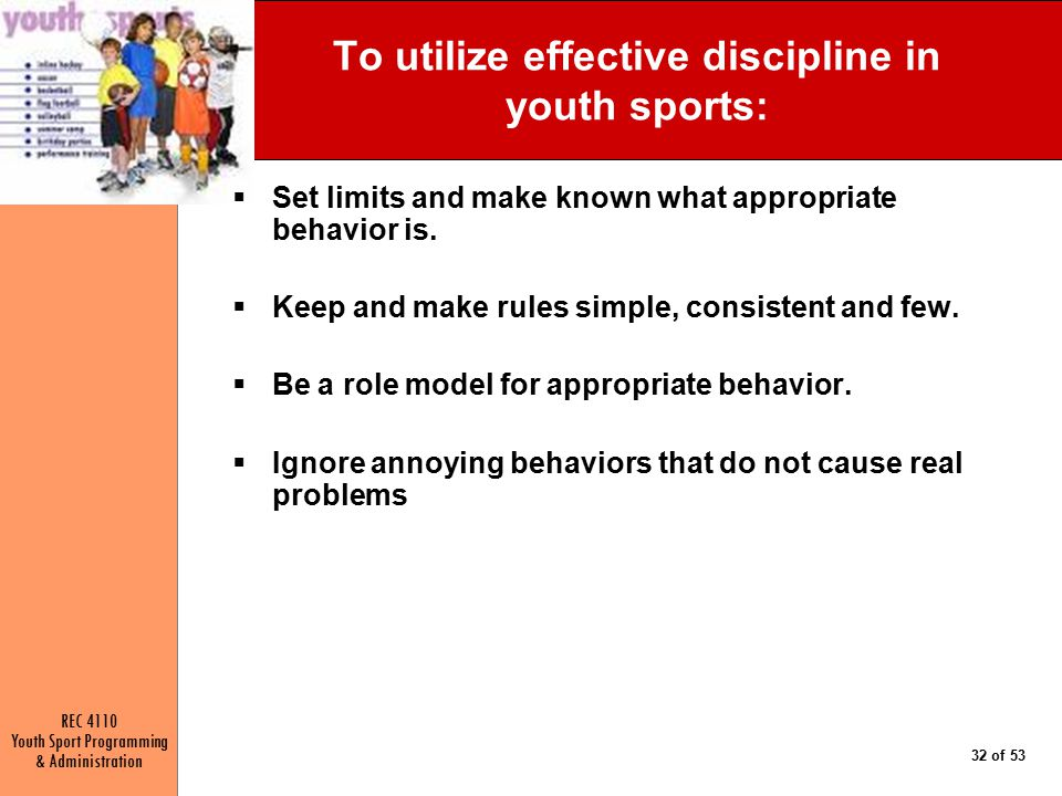 To utilize effective discipline in youth sports: