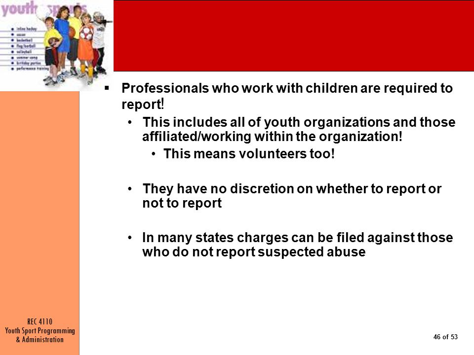 Professionals who work with children are required to report!