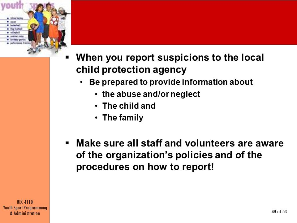 When you report suspicions to the local child protection agency